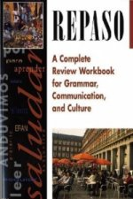 Repaso: A Complete Review Workbook for Grammar, Communication, and Culture, Student Workbook