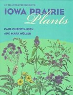 Illustrated Guide to Iowa Prairie Plants