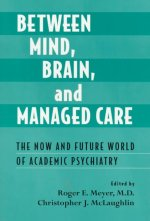 Between Mind, Brain and Managed Care