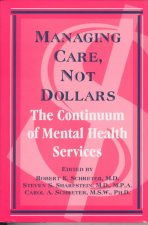 Managing Care, Not Dollars