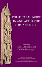 Political Memory in and After the Persian Empire