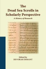 Dead Sea Scrolls in Scholarly Perspective