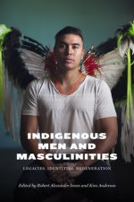 Indigenous Men and Masculinities