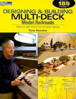 Designing & Building Multi-Deck Model Railroads