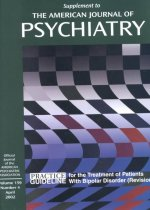 American Psychiatric Association Practice Guideline for the Treatment of Patients with Bipolar Disorder