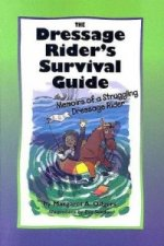 Dressage Rider's Survival Guide