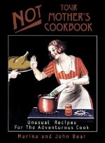 Not Your Mother's Cookbook