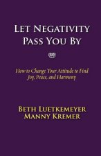 Let Negativity Pass You by
