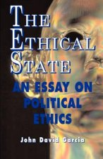 Ethical State - An Essay on Political Ethics