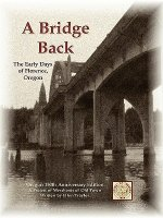 Bridge Back - The Early Days of Florence, Oregon