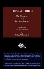 Trial & Error: The Education of a Freedom Lawyer, Volume Two: For the Prosecution