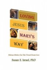 Loving Jesus Mary's Way