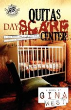 Quita's Dayscare Center (the Cartel Publications Presents)