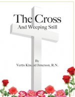 Cross and Weeping Still