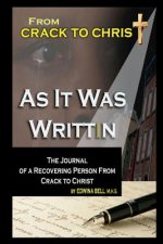 From Crack to Christ, as It Was Writt(i)N - Journal Entries