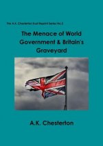 Menace of World Government & Britain's Graveyard