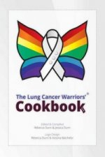 Lung Cancer Warriors' Cookbook