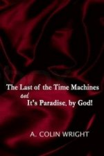 Last of the Time Machines and It's Paradise, by God!