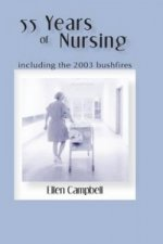 55 Years of Nursing Including the 2003 Bushfires