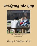 BRIDGING THE GAP, AN EDUCATOR'S GUIDE, 2