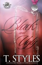 Black and Ugly (the Cartel Publications Presents)