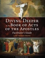 Diving Deeper in the Book of Acts of the Apostles - Facilitator's Guide