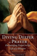 Diving Deeper in Prayer - Encouraging Prayer in the Life of a Believer