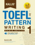 Kallis' TOEFL Ibt Pattern Writing 1