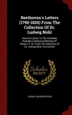 Beethoven's Letters (1790-1826) from the Collection of Dr. Ludwig Nohl
