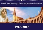 100th Anniversary of the Apparitions in Fatima 1917-2017 2017