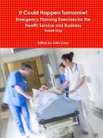 It Could Happen Tomorrow! Emergency Planning Exercises for the Health Service and Business