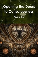 Opening the Doors to Consciousness