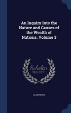 Inquiry Into the Nature and Causes of the Wealth of Nations. Volume 3