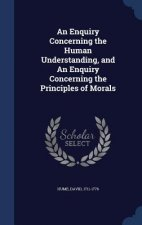 Enquiry Concerning the Human Understanding, and an Enquiry Concerning the Principles of Morals