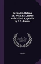 Euripides. Helena, Ed. with Intr., Notes and Critical Appendix by C.S. Jerram