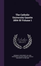 Catholic University Gazette 1854-55 Volume 1