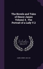 Novels and Tales of Henry James Volume 4 . the Portrait of a Lady V.2