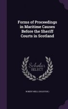 Forms of Proceedings in Maritime Causes Before the Sheriff Courts in Scotland