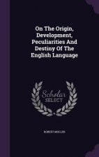 On the Origin, Development, Peculiarities and Destiny of the English Language