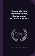 Lives of the Most Eminent Painters, Sculptors, and Architects, Volume 5
