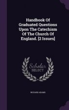 Handbook of Graduated Questions Upon the Catechism of the Church of England. [2 Issues]