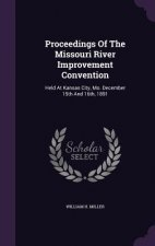 Proceedings of the Missouri River Improvement Convention