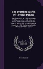 Dramatic Works of Thomas Dekker