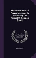 Importance of Prayer Meetings in Promoting the Revival of Religion [1840]