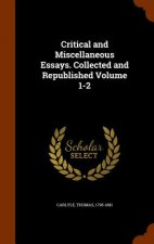 Critical and Miscellaneous Essays. Collected and Republished Volume 1-2