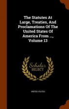 Statutes at Large, Treaties, and Proclamations of the United States of America from ..., Volume 13