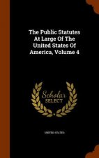 Public Statutes at Large of the United States of America, Volume 4
