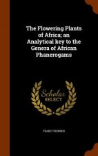 Flowering Plants of Africa; An Analytical Key to the Genera of African Phanerogams