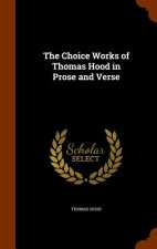 Choice Works of Thomas Hood in Prose and Verse