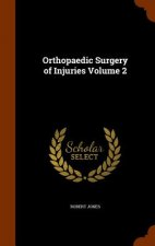 Orthopaedic Surgery of Injuries Volume 2